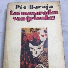 Libros antiguos: LAS MASCARADAS SANGRIENTAS PÍO BAROJA 1º NOVELA EDICIÓN RAFAEL CARO RAGGIO BUEN ESTADO TAPA DURA. Lote 109364343