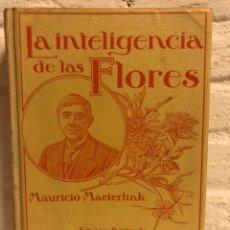 Libros antiguos: LA INTELIGENCIA DE LAS FLORES. MAURICIO MAETERLINK. ED. MONTANER Y SIMON, 1914. 1ª ED.. Lote 109364759