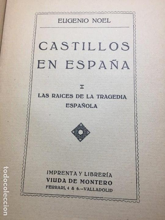 Libros antiguos: Castillos en España Eugenio Noel Valladolid ppios siglo XX Raices de la tragedia española - Foto 3 - 109407035
