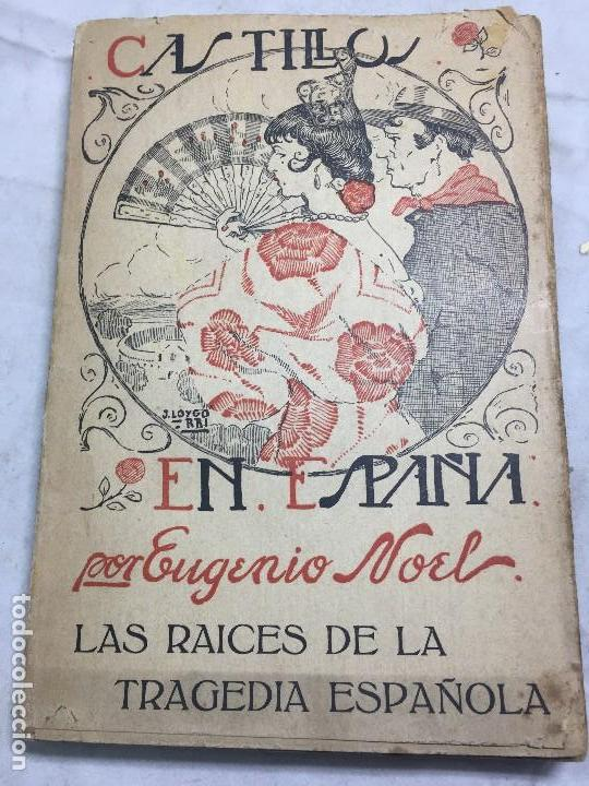 CASTILLOS EN ESPAÑA EUGENIO NOEL VALLADOLID PPIOS SIGLO XX RAICES DE LA TRAGEDIA ESPAÑOLA (Libros antiguos (hasta 1936), raros y curiosos - Literatura - Narrativa - Clásicos)