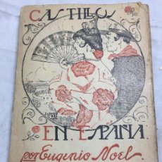 Libros antiguos: CASTILLOS EN ESPAÑA EUGENIO NOEL VALLADOLID PPIOS SIGLO XX RAICES DE LA TRAGEDIA ESPAÑOLA. Lote 109407035