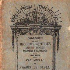 Libros antiguos: ARGUMENTO DE AMADÍS DE GAULA (BIBL. UNIVERSAL, 1881). Lote 109476503