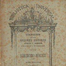Libros antiguos: ROMANCERO MORISCO TOMO SEGUNDO (BIBL. UNIVERSAL, 1904). Lote 109477171
