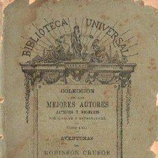 Libros antiguos: DANIEL DEFOE : AVENTURAS DE ROBINSON CRUSOE - DOS TOMOS (BIBL. UNIVERSAL, 1899). Lote 109477791