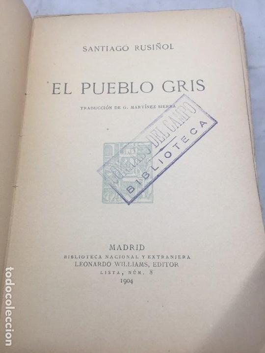 Libros antiguos: El Pueblo Gris Santiago Rusiñol español 1904 primera edición Madrid rústica - Foto 4 - 109763615