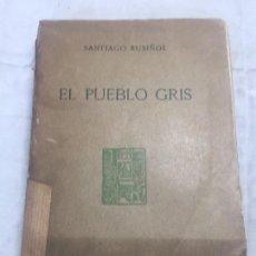 Libros antiguos: EL PUEBLO GRIS SANTIAGO RUSIÑOL ESPAÑOL 1904 PRIMERA EDICIÓN MADRID RÚSTICA. Lote 109763615