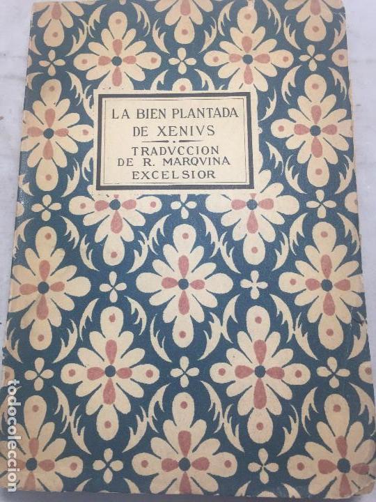 LA BIEN PLANTADA XENIVS EUGENIO D'ORS BIBLIOTECA EXCELSIOR TRADUCCIÓN RAFAEL MARQUINA RÚSTICA (Libros antiguos (hasta 1936), raros y curiosos - Literatura - Narrativa - Clásicos)