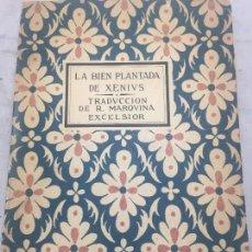 Libros antiguos: LA BIEN PLANTADA XENIVS EUGENIO D'ORS BIBLIOTECA EXCELSIOR TRADUCCIÓN RAFAEL MARQUINA RÚSTICA. Lote 109801787