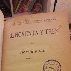 Libros antiguos: 'EL NOVENTA Y TRES', POR VÍCTOR HUGO. CASA EDITORIAL SOPENA, BARCELONA. 335 PÁGINAS.. Lote 109999795