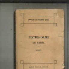 Libros antiguos: NOTRE-DAME DE PARIS. VICTOR HUGO. Lote 110227655