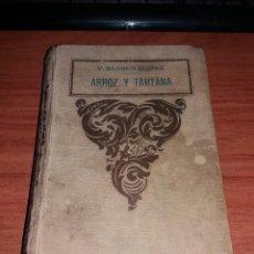 Libros antiguos: BLASCO IBAÑEZ- ARROZ Y TARTANA - ED PROMETEO APROX 1920. Lote 110240175
