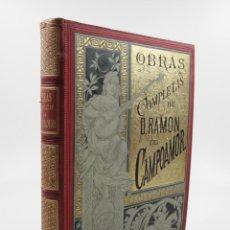 Libros antiguos: OBRAS COMPLETAS DE D. RAMON DE CAMPOAMOR, EDICIÓN ILUSTRADA, 1888, BARCELONA. 23,5X31,5CM . Lote 110316739