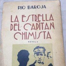 Libros antiguos: LA ESTRELLA DEL CAPITÁN CHIMISTA PÍO BAROJA 1930 CARO RAGGIO SERIE EL MAR 1º EDICIÓN . Lote 110856563