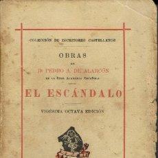 Libros antiguos: EL ESCÁNDALO, POR PEDRO ANTONIO DE ALARCÓN. AÑO 1924. (13.2). Lote 111473263