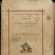Libros antiguos: LA PRÓDIGA, POR PEDRO ANTONIO DE ALARCÓN. AÑO 1882. (13.2). Lote 111555019