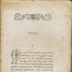 Libros antiguos: PIPÁ, POR LEOPOLDO ALAS -CLARÍN-. AÑO 1884. INCOMPLETO (13.2). Lote 117666844