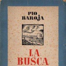 Libros antiguos: PÍO BAROJA : LA BUSCA (LA NOVELA POR ENTREGAS CARO RAGGIO, S. F.) PRÓLOGO DE JOSÉ VENEGAS. Lote 111919275