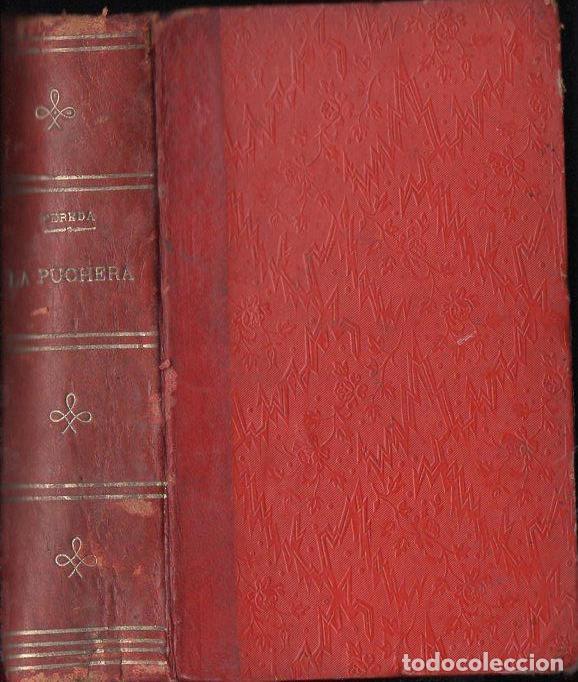 Libros antiguos: JOSÉ MARÍA DE PEREDA : LA PUCHERA (TELLO, 1889) - Foto 2 - 112261428