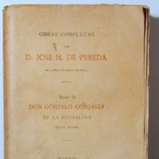 Libros antiguos: PEREDA, JOSÉ M. DE - DON GONZALO GONZÁLEZ DE LA GONZALERA. OBRAS COMPLETAS - MADRID 1913. Lote 113185662