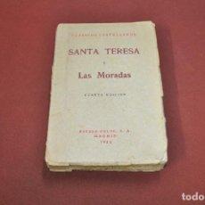 Livres anciens: CLÁSICOS CASTELLANOS SANTA TERESA I LAS MORADAS 4ª EDICIÓN AÑO 1933 - ANOM. Lote 113698327