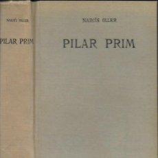 Libros antiguos: PILAR PRIM. NOVELA DE COSTUMS DEL NOSTRE TEMPS / NARCÍS OLLER. BCN : ILUSTRACIÓ CATALANA, 1906. 2A. . Lote 114066183