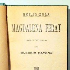Libros antiguos: ZOLA, EMILIO - MAGDALENA FERAT - BARCELONA 1929. Lote 114173602