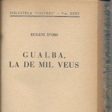Libros antiguos: GUALBA, LA DE LES MIL VEUS / EUGENI D' ORS. BCN : CATALONIA, [1935]. 1A. ED. 18X13CM. 88 P.. Lote 114442251