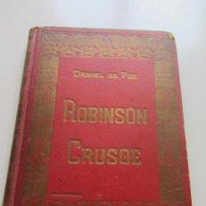 Libros antiguos: ROBINSON CRUSOE DE DANIEL DEFOE - HENRICH Y CIA 1910 - ILUSTRADO GRAVADOS CSU101. Lote 114785487