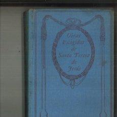 Libros antiguos: OBRAS ESCOGIDAS DE LA SANTA MADRE TERESA DE JESÚS: LIBRO DE SU VIDA.-LAS MORADAS. Lote 114926863
