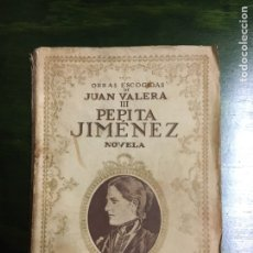 Libros antiguos: PEPITA JIMENEZ OBRAS ESCOGIDAS DE JUAN VALERA. Lote 115164847