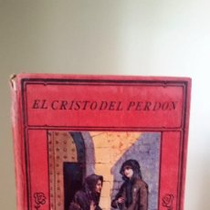 Libros antiguos: EL CRISTO DEL PERDÓN. J. GARCÍA HERREROS. APOSTOLADO DE LA PRENSA. TAPA DURA, ILUSTRADO. 1925. Lote 115365043