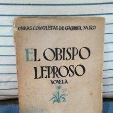 Libros antiguos: EL OBISPO LEPROSO DE GABRIEL MIRO. Lote 115511823