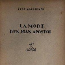 Libros antiguos: PERE COROMINES. LA MORT D'EN JOAN APOSTOL. BARCELONA, 1928.. Lote 115516111