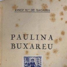 Libros antiguos: JOSEP Mª DE SAGARRA. PAULINA BUXAREU. BARCELONA, 1919.. Lote 115518887
