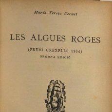 Libros antiguos: MARIA TERESA VERNET. LES ALGUES ROGES. BADALONA, 1935.. Lote 115522223