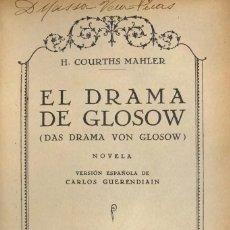 Libros antiguos: H. COURTHS MAHLER. EL DRAMA DE GLOSOW. BARCELONA, 1931.. Lote 115522647