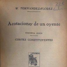Libros antiguos: W. FERNÁNDEZ FLÓREZ. ACOTACIONES DE UN OYENTE. 1931.. Lote 115523099