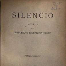 Libros antiguos: W. FERNÁNDEZ FLÓREZ. SILENCIO. MADRID, 1925.. Lote 115523367