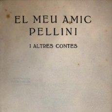 Libros antiguos: PRUDENCI BERTRANA. EL MEU AMIC PELLINI I ALTRES CONTES. BARCELONA, C. 1930.. Lote 115523743