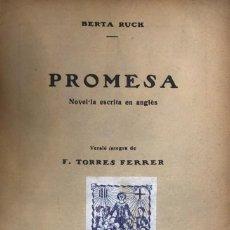 Libros antiguos: BERTA RUCK. PROMESA. BARCELONA, C. 1930.. Lote 115525363