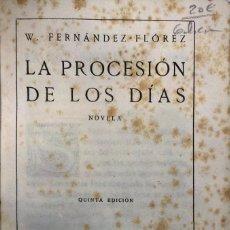 Libros antiguos: W. FERNÁNDEZ FLÓREZ. LA PROCESIÓN DE LOS DÍAS. MADRID, 1921.. Lote 115525595