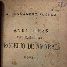 Libros antiguos: W. FERNÁNDEZ FLÓREZ. AVENTURAS DEL CABALLERO ROGELIO DE AMARAL. MADRID, 1933.. Lote 115525787