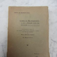 Libros antiguos: LLIBRE DE BLANQUERNA RAMON LLULL PAPEL DE HILO POR MOSSEN SALVADOR GALMES 1914. Lote 116344259