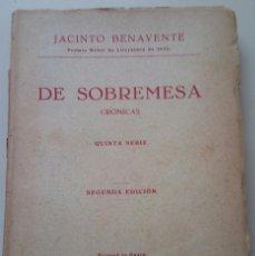Libros antiguos: JACINTO BENAVENTE CRONICAS DE SOBREMESA. Lote 116472147