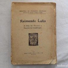 Libros antiguos: LIBRERIA GHOTICA. RAIMUNDO LULIO. EL LIBRO DEL ASCENSO Y DESCENSO DEL ENTENDIMIENTO.1928. FOLIO. Lote 117025451