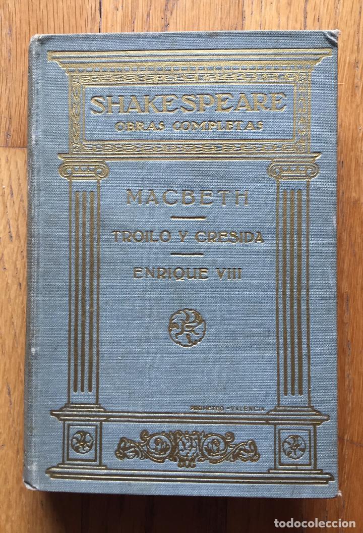 SHAKESPEARE OBRAS COMPLETAS, MACBETH, TROILO Y CRESIDA, ENRIQUE VIII, EDITA PROMETEO TOMO 5 (Libros antiguos (hasta 1936), raros y curiosos - Literatura - Narrativa - Clásicos)
