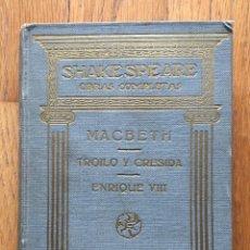 Libros antiguos: SHAKESPEARE OBRAS COMPLETAS, MACBETH, TROILO Y CRESIDA, ENRIQUE VIII, EDITA PROMETEO TOMO 5. Lote 117620223