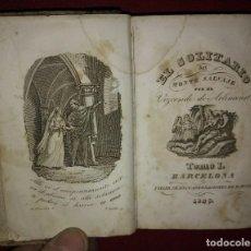 Libros antiguos: 1849 - EL SOLITARIO DEL MONTE SALVAJE - VIZCONDE DE ARLINCOURT - DOS TOMOS EN UNO COMPLETA. Lote 117916539