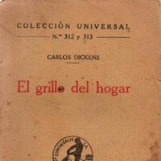Old books - EL GRILLO DEL HOGAR. CARLOS DICKENS. COLECCIÓN UNIVERSAL Nº 312 Y 313.ESPASA-CALPE,S.A 1931 - 117994351