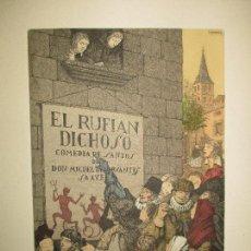 Libros antiguos: EL RUFIÁN DICHOSO. - CERVANTES SAAVEDRA, MIGUEL DE. EDICION NUMERADA. RAMON DE CAPMANY.. Lote 118139299